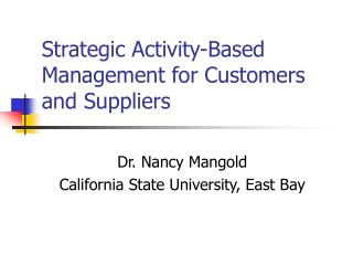 Strategic Activity-Based Management for Customers and Suppliers