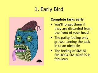 1. Early Bird