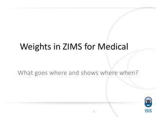 Weights in ZIMS for Medical