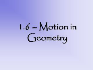 1.6 � Motion in Geometry