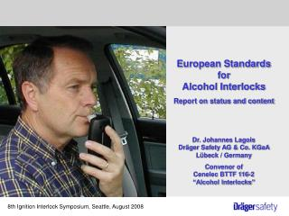 European Standards for  Alcohol Interlocks Report on status and content