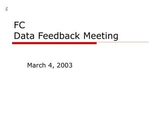 FC  Data Feedback Meeting