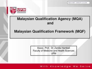Malaysian Qualification Agency (MQA)  and  Malaysian Qualification Framework (MQF)