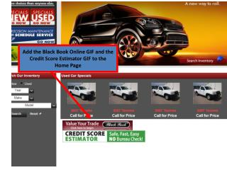 Add the Black Book Online GIF and the Credit Score Estimator GIF to the Home Page