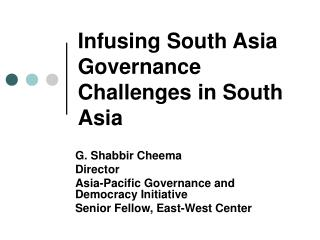 Infusing South Asia Governance Challenges in South Asia