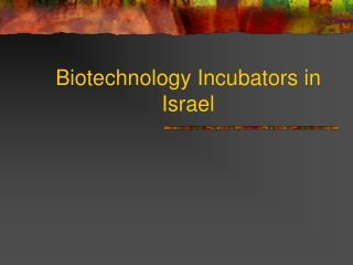 Biotechnology Incubators in Israel