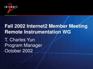 Fall 2002 Internet2 Member Meeting  Remote Instrumentation WG