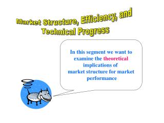 Market Structure, Efficiency, and  Technical Progress