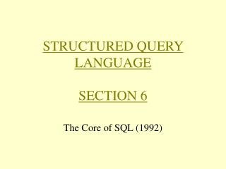 STRUCTURED QUERY LANGUAGE SECTION 6