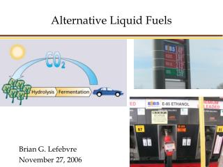 Alternative Liquid Fuels