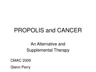 PROPOLIS and CANCER