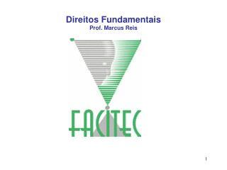Direitos Fundamentais Prof. Marcus Reis