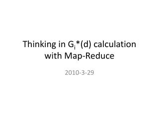 Thinking in G i *(d) calculation with Map-Reduce