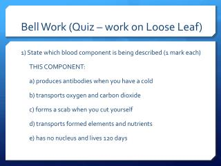Bell Work (Quiz – work on Loose Leaf)