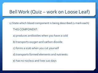 Bell Work (Quiz – work on Loose Leaf)