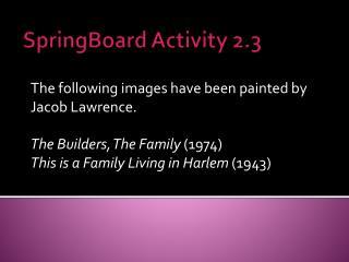 SpringBoard  Activity 2.3