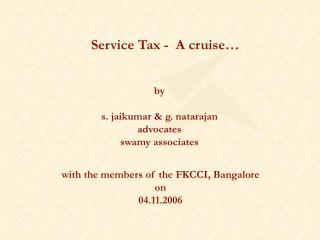 Service Tax -  A cruise…