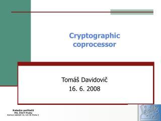 Cryptographic coprocessor