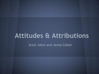Attitudes & Attributions