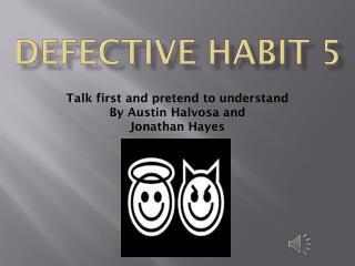 Defective Habit  5