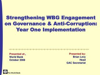 Presented at: , World Bank October 2008