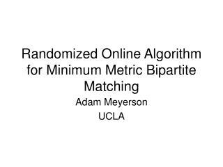 Randomized Online Algorithm for Minimum Metric Bipartite Matching