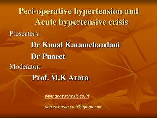 Peri-operative hypertension and Acute hypertensive crisis Presenters: 		   Dr Kunal Karamchandani
