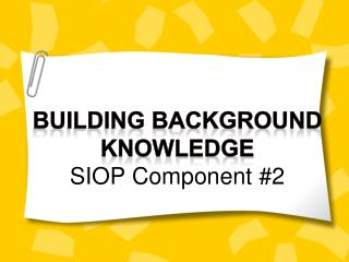 Building Background Knowledge  SIOP Component #2