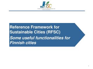 Reference Framework for Sustainable Cities (RFSC) Some useful functionalities for Finnish cities