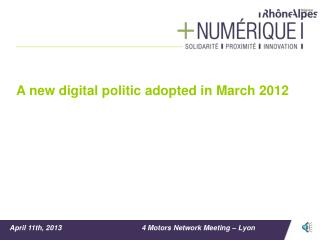 A new digital  politic adopted in  March 2012