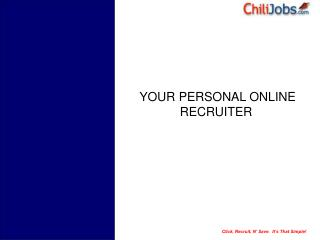 YOUR PERSONAL ONLINE RECRUITER