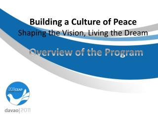 Building a Culture of Peace Shaping the Vision, Living the Dream