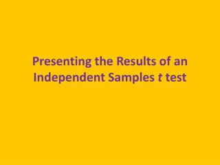 Presenting the Results of an Independent Samples  t  test