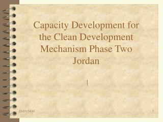 Capacity Development for the Clean Development Mechanism Phase Two Jordan
