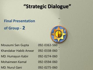 """Strategic Dialogue"""
