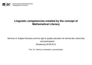 Linguistic competencies entailed by the concept of M athematical Literacy