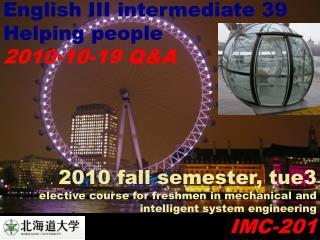 English III intermediate 39 Helping people 2010-10-19 Q&A