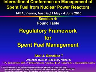 Session 4: Round Table Regulatory Framework  for  Spent Fuel Management