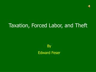 Taxation, Forced Labor, and Theft
