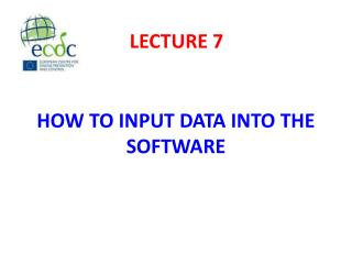 HOW TO INPUT DATA INTO THE SOFTWARE