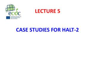 CASE STUDIES FOR HALT-2