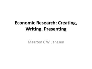 Economic Research: Creating, Writing, Presenting