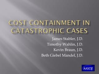 COST CONTAINMENT IN Catastrophic CASES