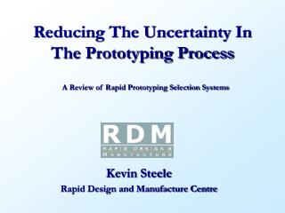 Reducing The Uncertainty In The Prototyping Process
