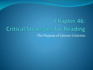 Chapter 46:  Critical Strategies for Reading