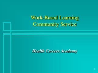 Work-Based Learning Community Service
