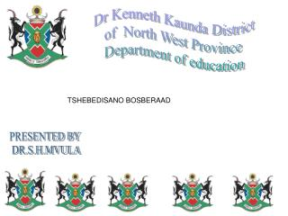 Dr Kenneth Kaunda District  of  North West Province  Department of education