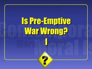 Is Pre-Emptive War Wrong?