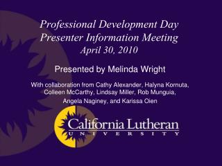 Professional Development Day Presenter Information Meeting April 30, 2010