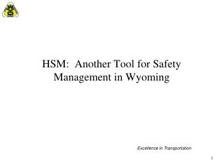 HSM:  Another Tool for Safety Management in Wyoming
